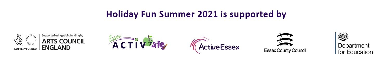 Holiday Fun Summer 2021 is supported by Arts Council England, Activate, Active Essex, Essex County Council and Department for Education.